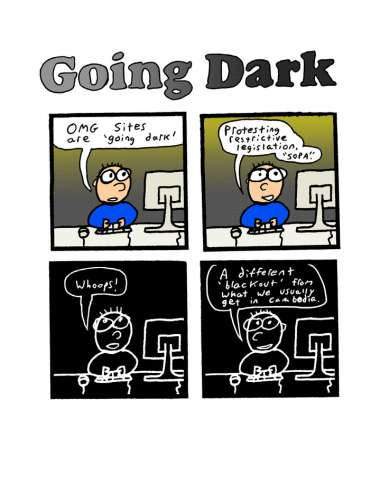 Going dark? Happens more often, (and for more mundane reasons,) than you might think.