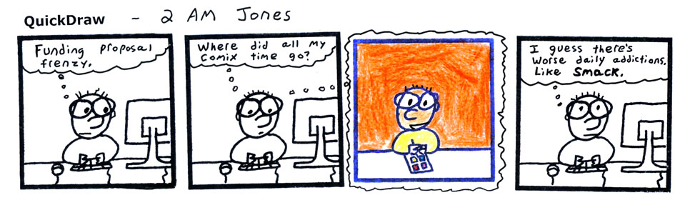 Wrote the proposal and STILL did my daily comic. WOOT! (Now: sleep.)